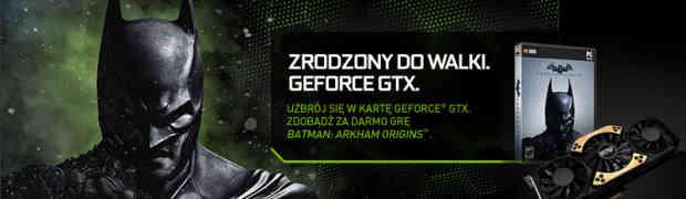 Uzbrój się w kartę GeForce GTX i zdobądź za darmo grę Batman: Arkham Origins!