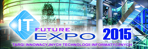 III edycja IT Future Expo 2015!